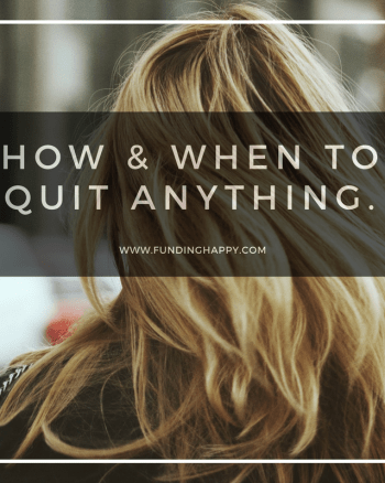 How and When to Quit Something