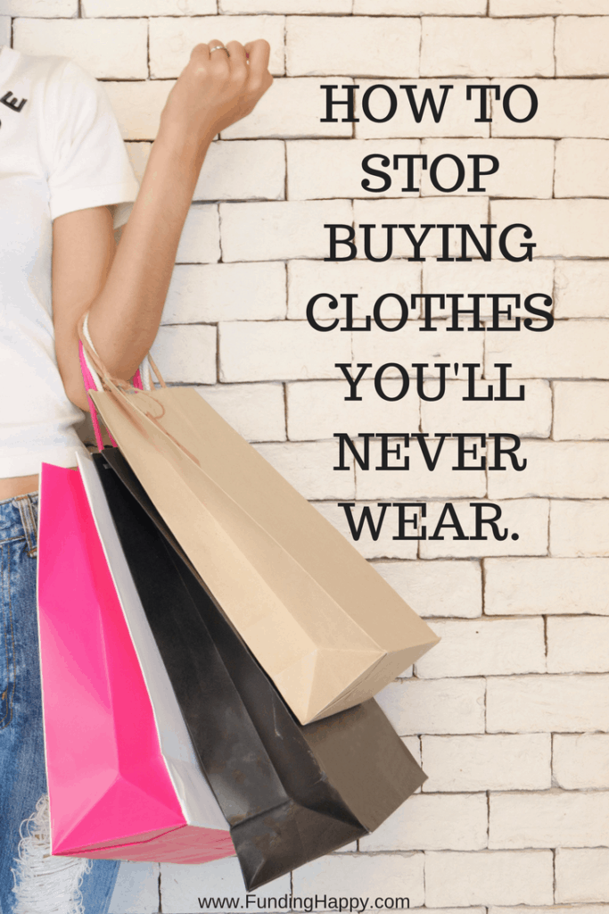 HOW TO STOP BUYING CLOTHES YOU'LL NEVER WEAR