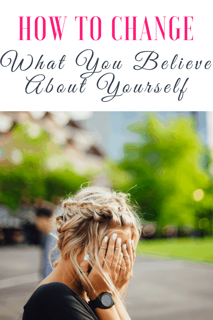 how to change what you believe about yourself