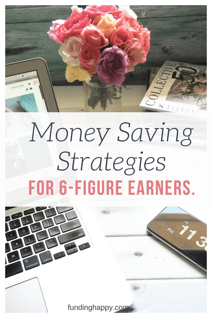 money saving six figure salary earner