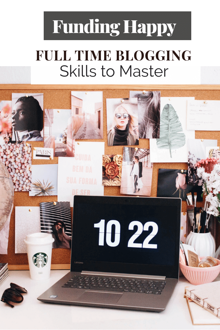 Full time blogging skills