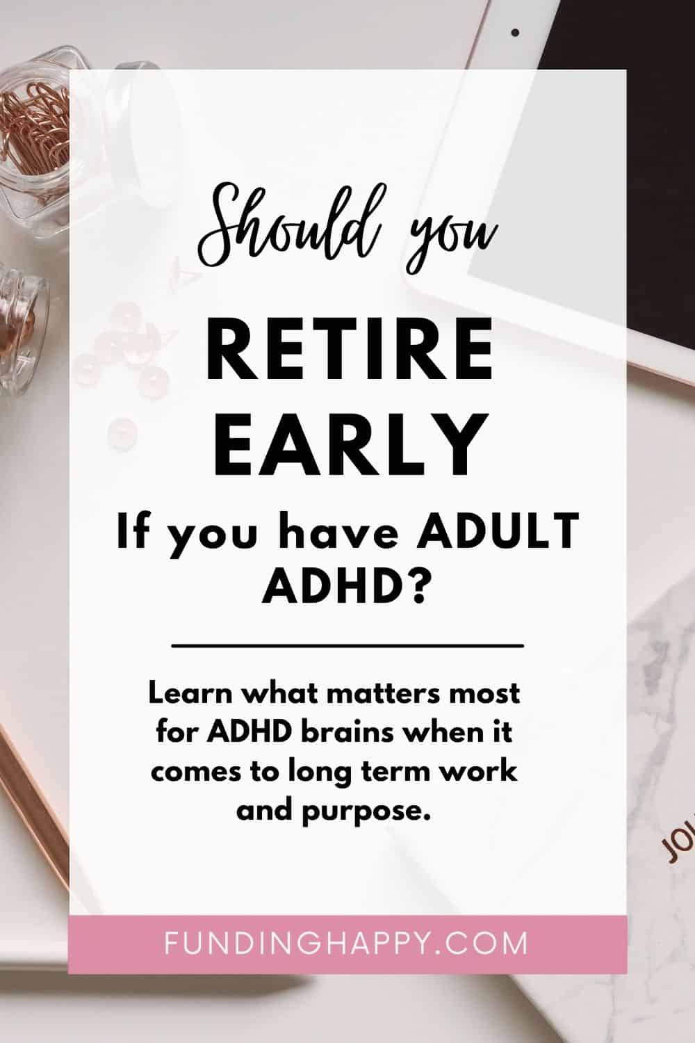 FIRE and ADULT ADHD